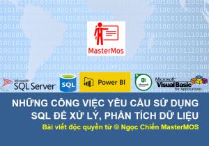 Nhung-cong-viec-yeu-cau-su-dung-SQL-de-xu-ly-phan-tich-du-lieu_Ngoc-Chien-MasterMOS
