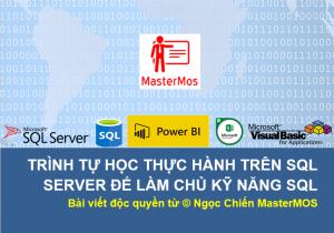 Trinh-tu-hoc-thuc-hanh-tren-SQL-Server-de-lam-chu-ky-nang-SQL_Ngoc-Chien-MasterMOS